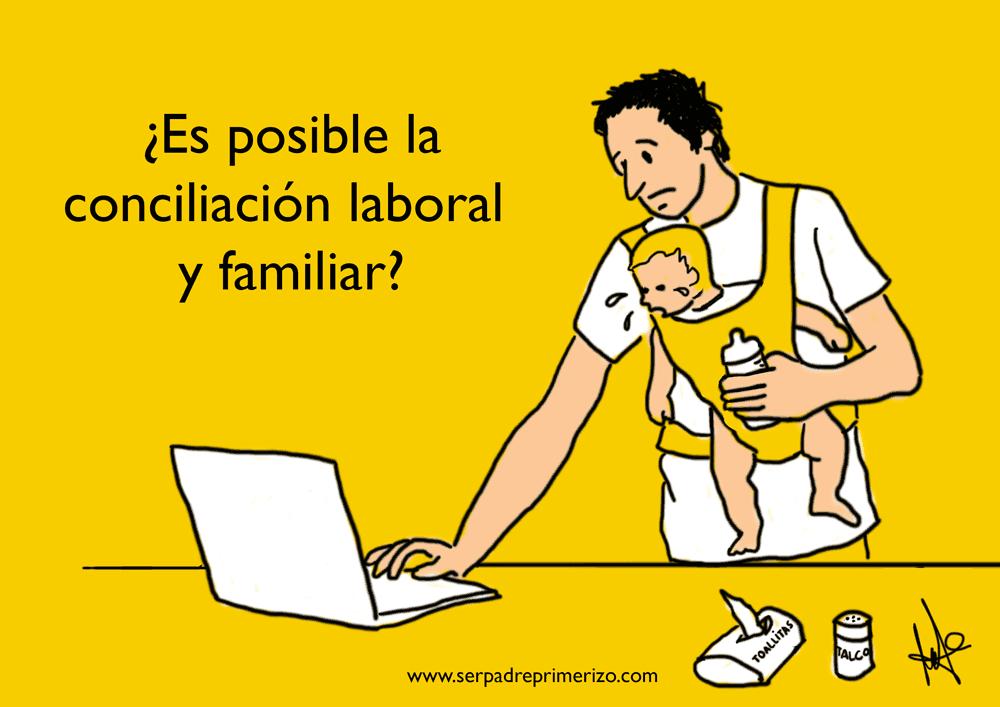 ¿Es posible la conciliación laboral y familiar? #papiconcilia