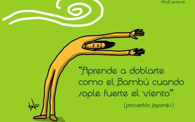 Sé como el bambú que se dobla cuando sopla fuerte el viento