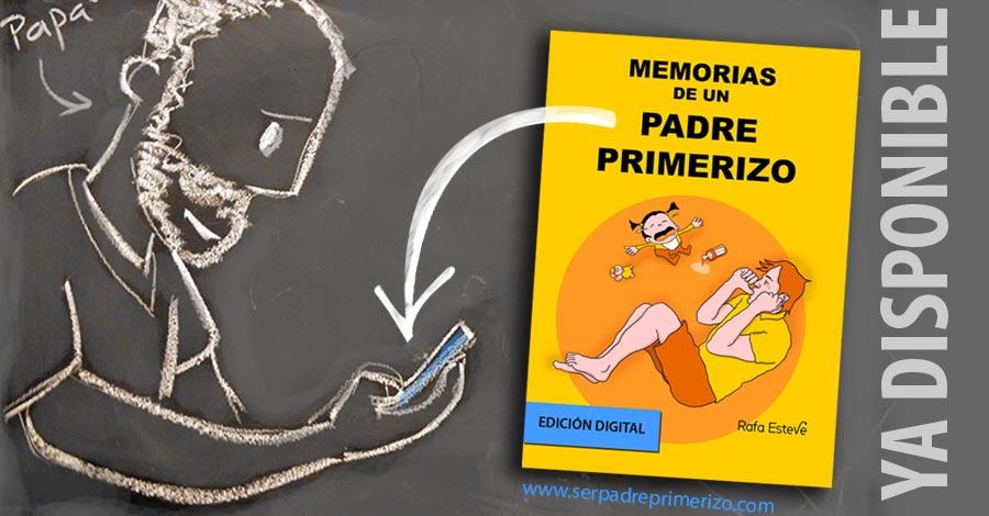 EDICIÓN DIGITAL. Memórias de un Padre Primerizo